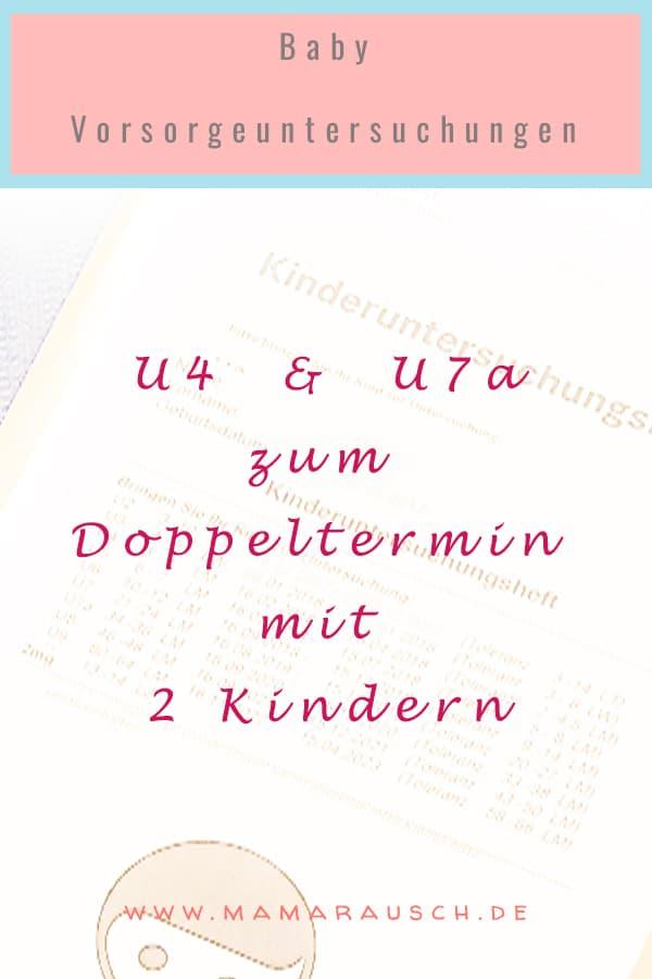 Doppeltermin U4 und U7a mit 2 Kindern