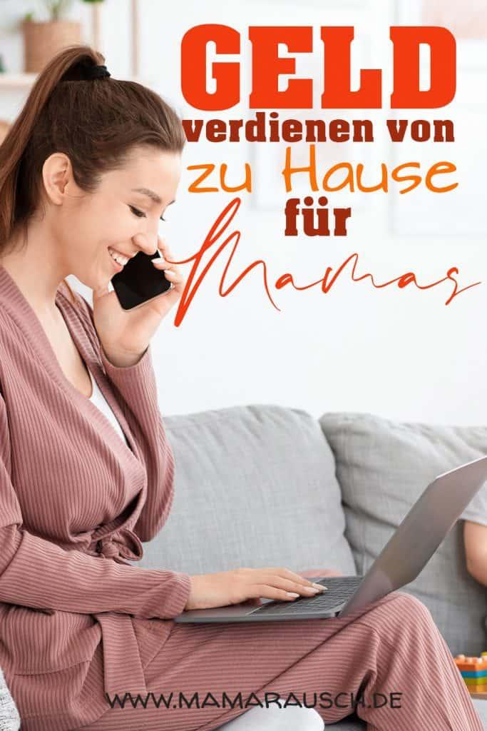 Geld verdienen von zu Hause für Mamas Work at home